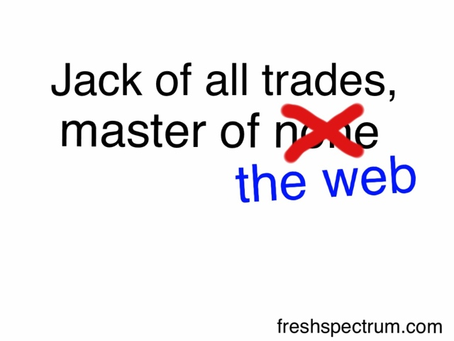 Toon: Jack of all trades, master of…