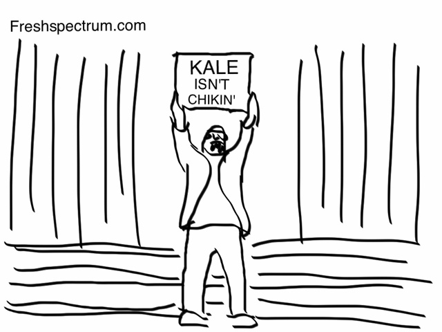 Fresh Spectrum cartoon showing a man holding a sign that states Kale isn't Chikin