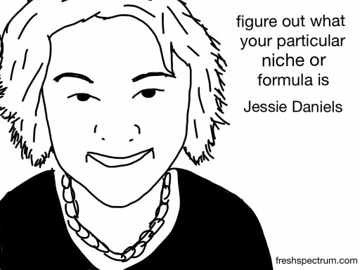 Jessie Daniels Advice