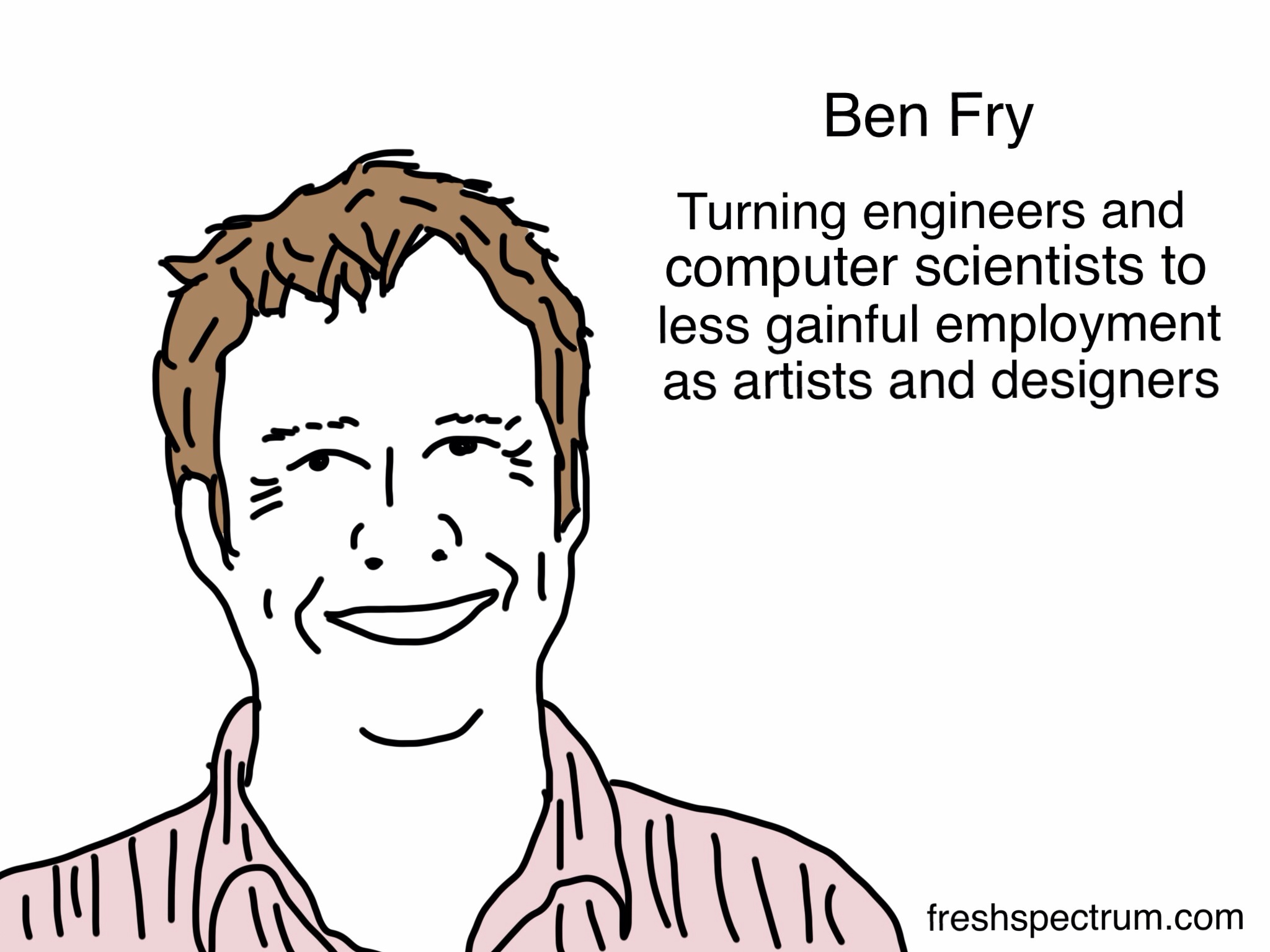 Ben Fry turning engineers and computer scientists to less gainful employment as artists and designers