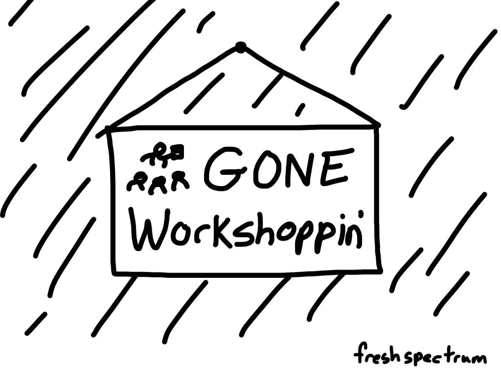 Gone workshoppin cartoon.