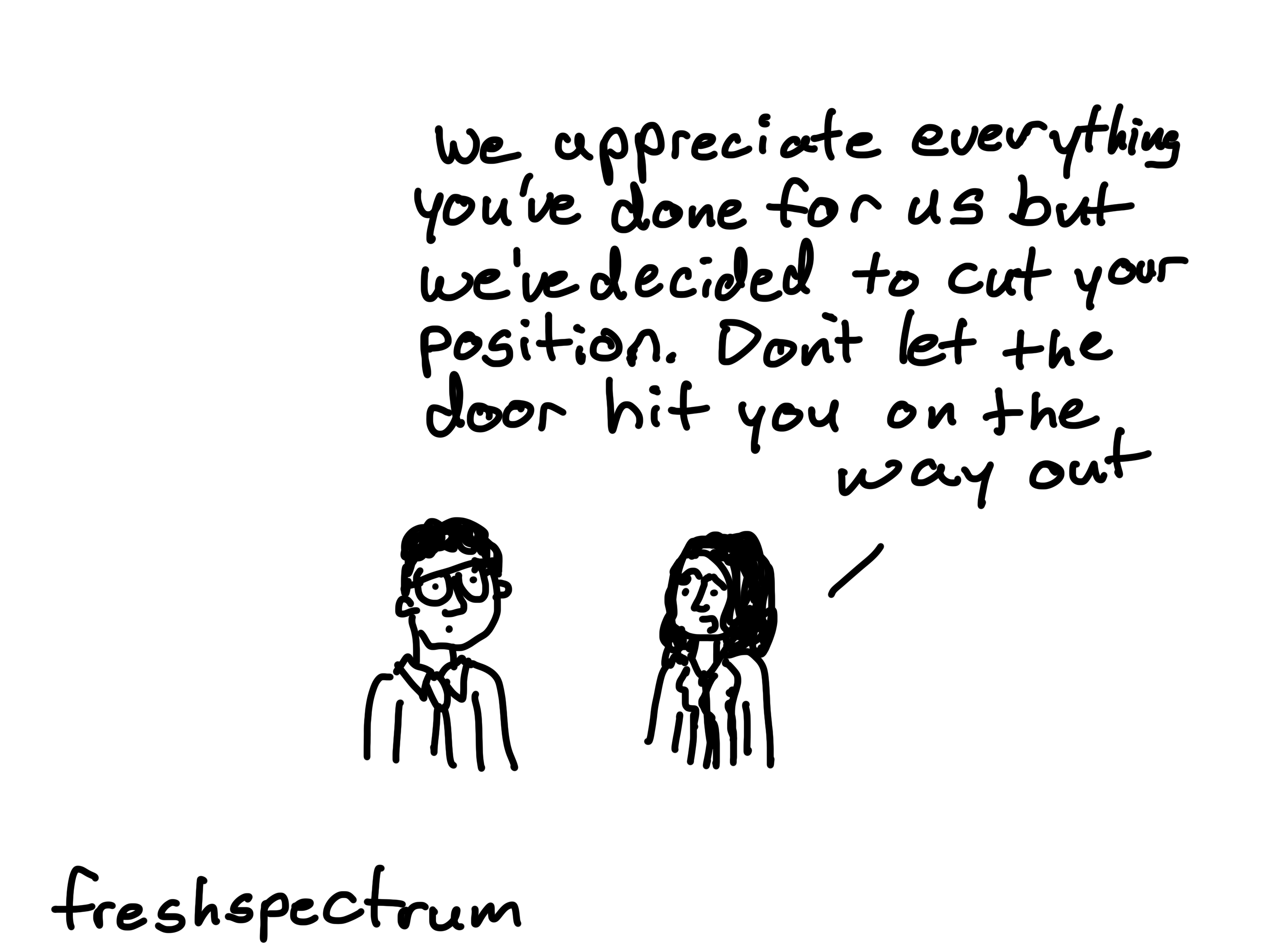 I lost my job, here's why, illustrated (bonus: 4 lessons learned)