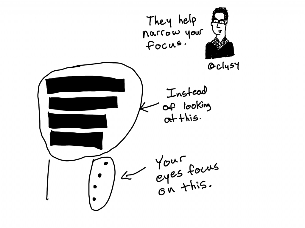 They hep narrow your focus.  Instead of looking at blocks your eyes focus on the dots.