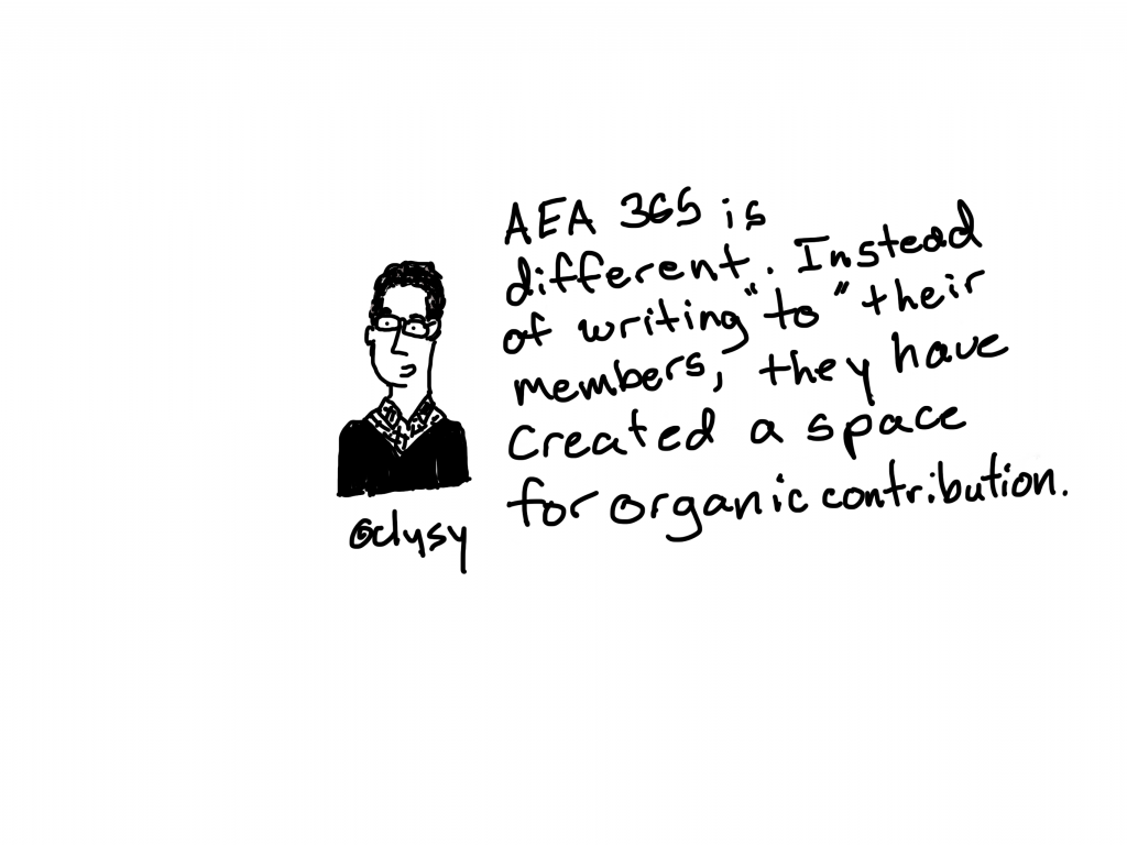 "AEA 365 is different. Instead of writing ""to"" their members, they have created a space for organic contribution."
