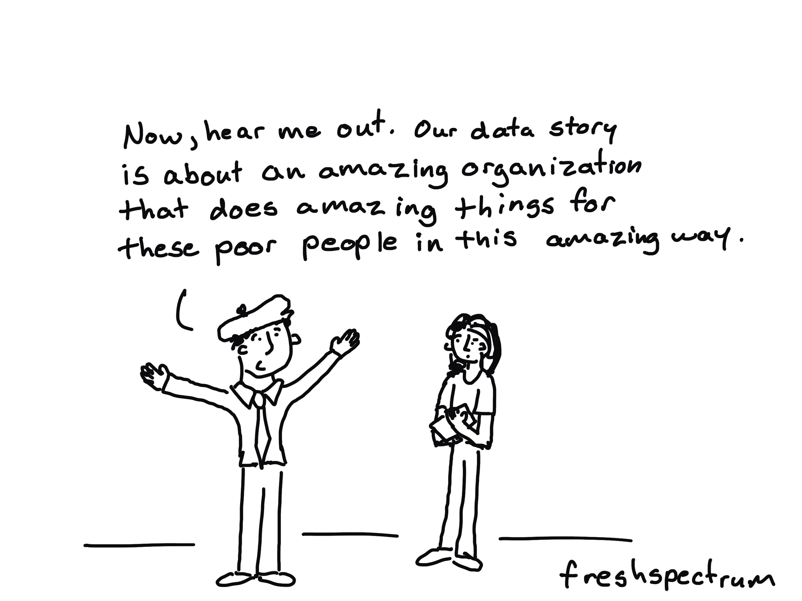 Telling good stories, with or without data.