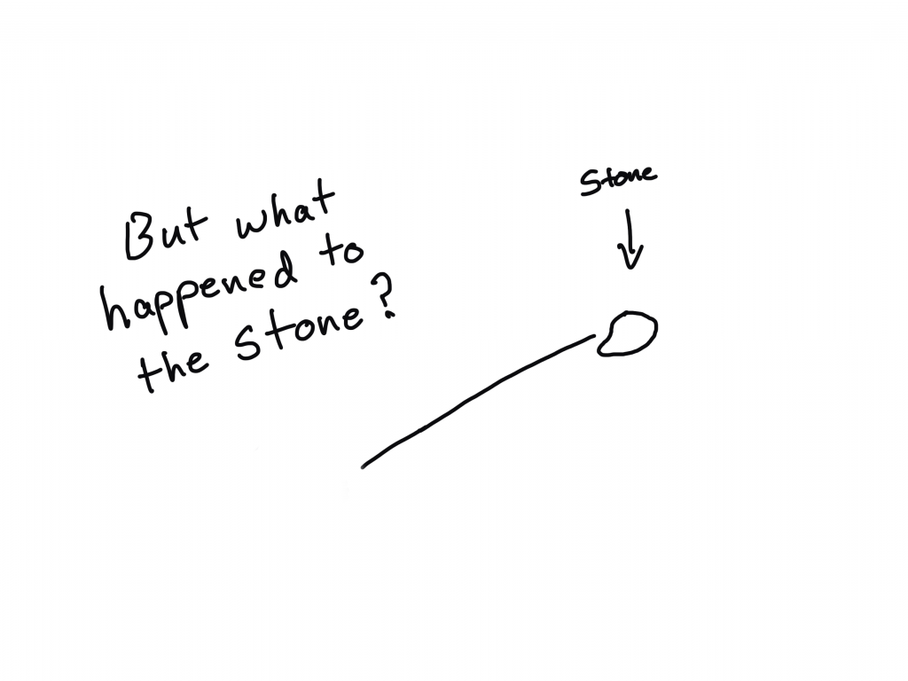 But what happened to the stone?