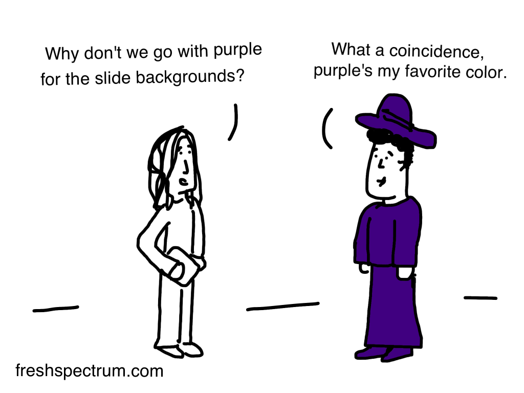 "Freshspectrum Cartoon by Chris Lysy inspired by Stephanie Evergreen. ""Why don't we go with purple for the slide backgrounds?"" ""What a coincidence, purple's my favorite color."" [lady wearing lots of purple]"