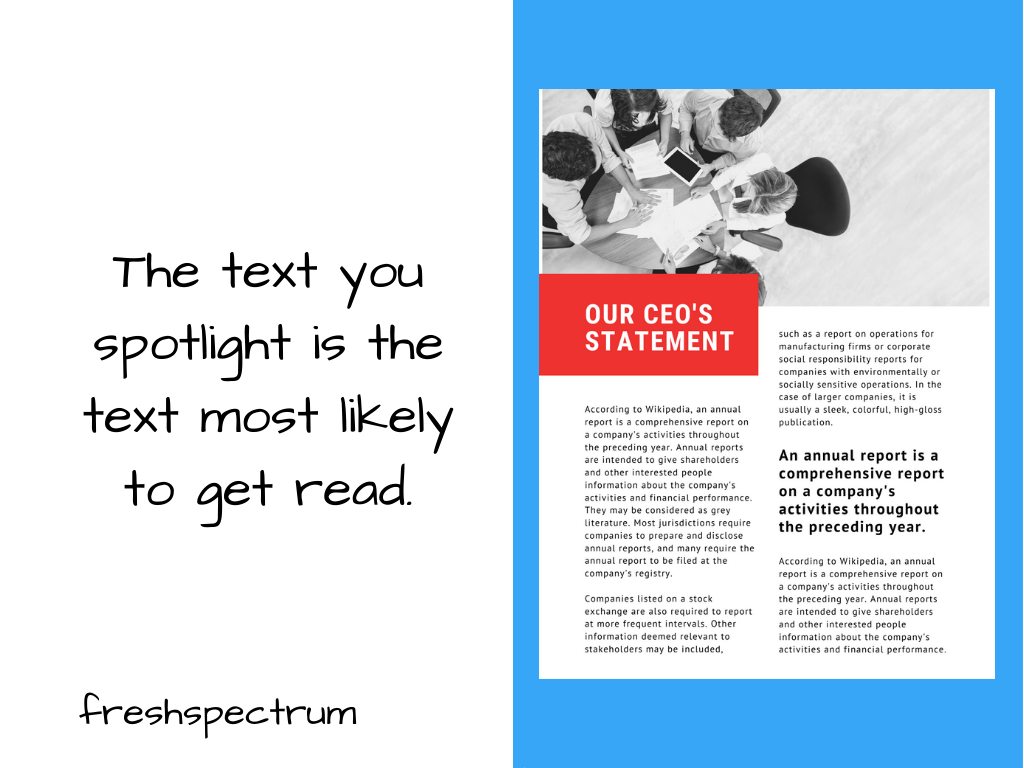 The text you spotlight is the text most likely to get read.