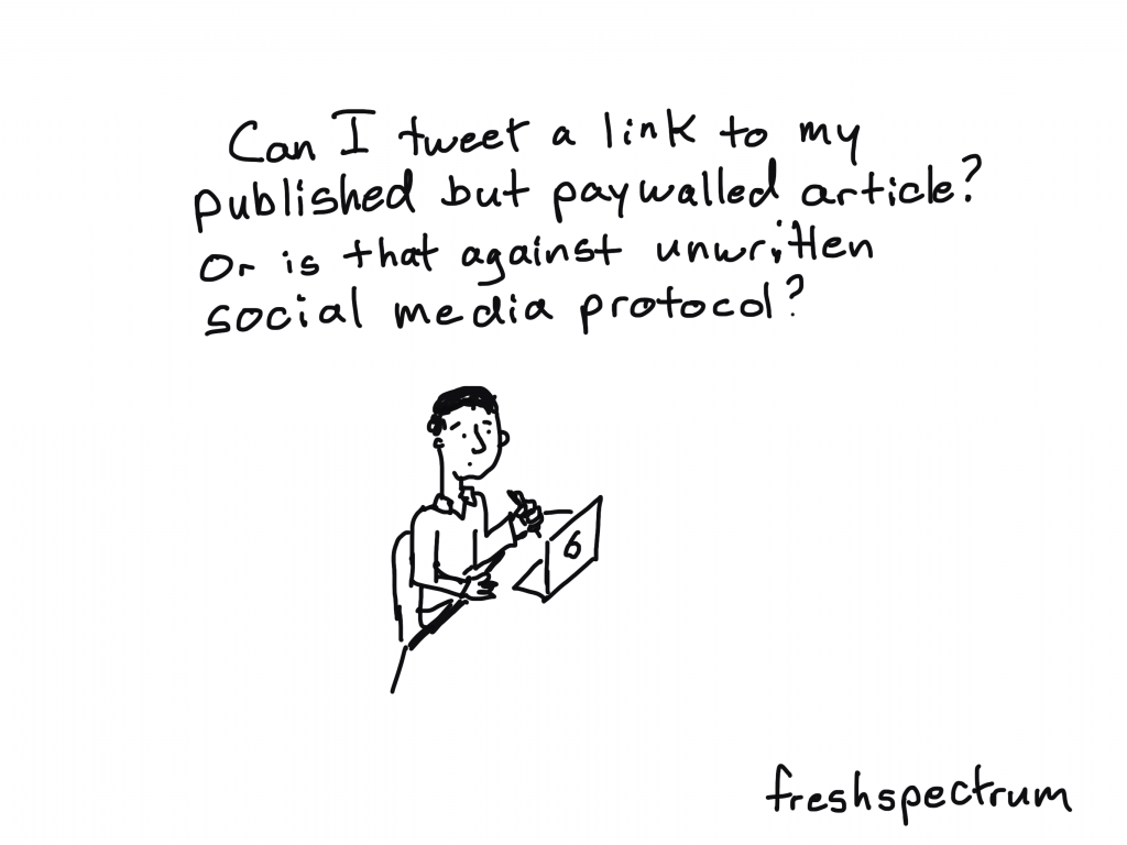 """freshspectrum cartoon by Chris Lysy. """"Can I tweet a link to my published but paywalled article? Or is that against unwritten social media protocol?"""""""