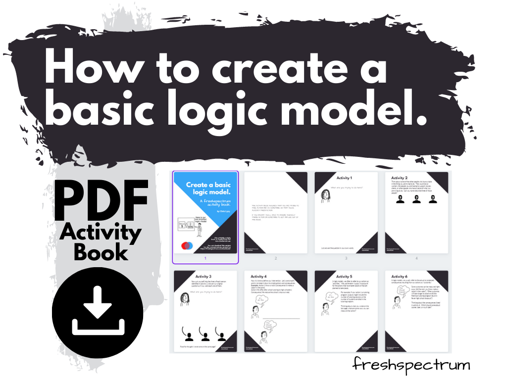 How to create a basic logic model. PDF Activity Book.