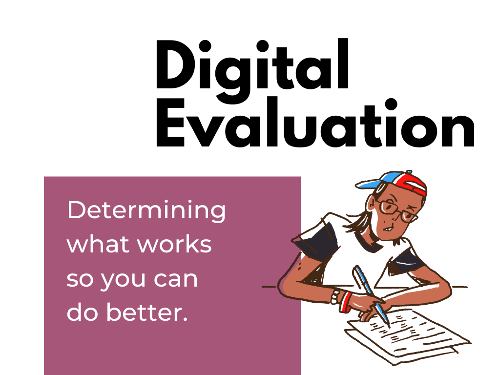 DiY Data Design - Digital Evaluation - Determining what works so you can do better.