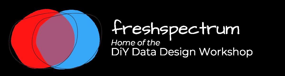 Freshspectrum – Home of the DiY Data Design Workshop