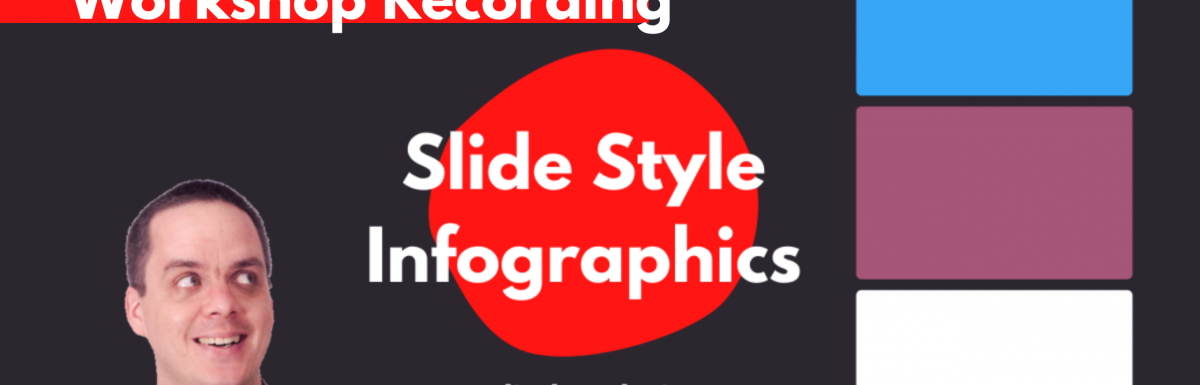 Slide Style Infographics – 4 Takeaways [and a free-to-watch workshop session]